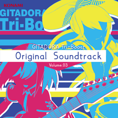 GITADORA Tri-Boost Original Soundtrack Volume.03