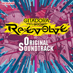 GITADORA Tri-Boost Re-EVOLVE Original Soundtrack