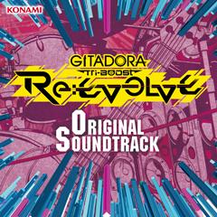 GITADORA Tri-Boost Re-EVOLVE Original Soundtrack